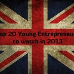 Top 20 UK Young Entrepreneurs to watch in 2013