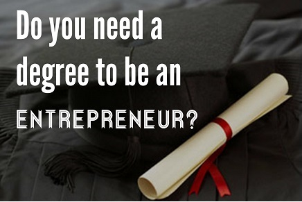 Do you need a degree to be an entrepreneur featured
