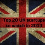 Top 20 UK startups to watch in 2013