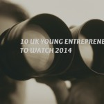 10 UK young entrepreneurs to watch 2014
