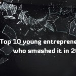 Top 10 young entrepreneurs who smashed it in 2012